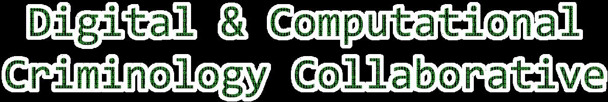 Digital & Computational Criminology Collaborative