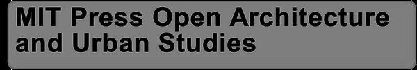 MIT Press Open Architecture and Urban Studies